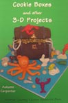 Cookie Boxes and Other 3-D Projects