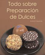 Todo sobre Preparacion de Dulces