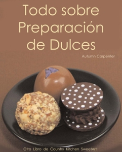 All About Candy Making- Todo Sobre Preparacion De Dulces